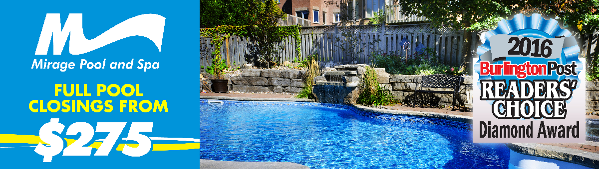 Mirage Pools is the 2016 Diamond Award Winner for Best Pool Company. Servicing Oakville, Burlington and the Surrounding Areas. Full Swimming Pool Closings from $275